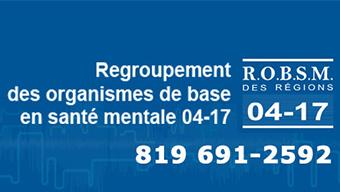Regroupement des organismes de base en santé mentale région 04-17