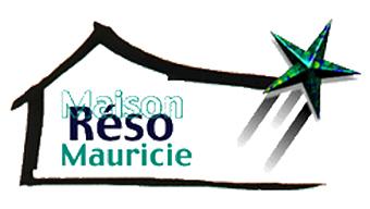 Maison Réso de la Mauricie
