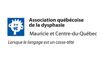 Association québécoise de la dysphasie Mauricie et Centre-du-Québec